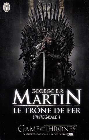 George R. R. Martin – Le trône de fer, l'intégrale 1