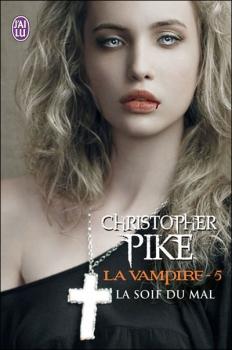 La vampire, tome 5 La soif du mal