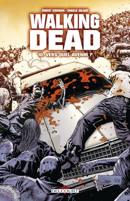 Walking Dead tome 10 Vers quel avenir ?