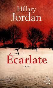 Ecarlate - Hillary Jordan