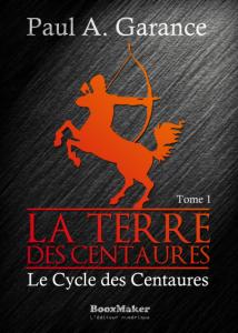 La Terre des Centaures, tome 1 : Le cycle des Centaures