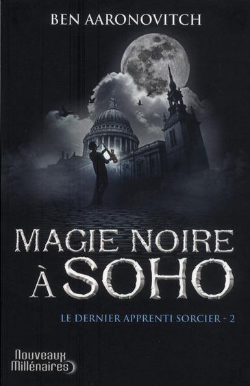 Le dernier apprenti sorcier, tome 2 magie noire à soho