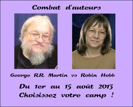 Combat d'auteurs, round 8 : George R.R. Martin vs Robin Hobb