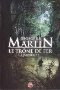 Couverture de Le trône de fer, intégrale 3 de George R.R. Martin