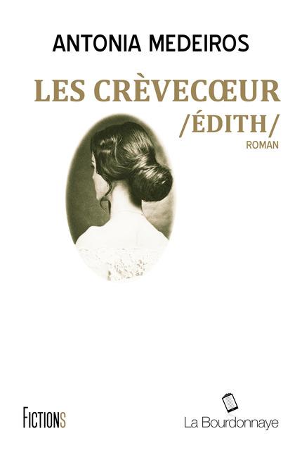 Antonia Medeiros – Les Crèvecoeur, tome 1 : Edith