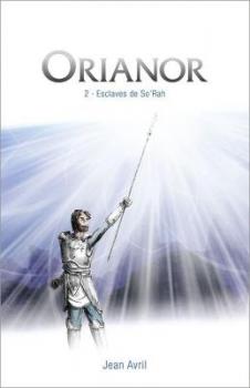 Orianor, épisode 2 Esclaves de So'Rah