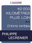 40 000 kilomètres plus loin