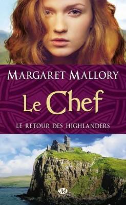 Margaret Mallory – Le retour des Highlanders, tome 4 : Le Chef
