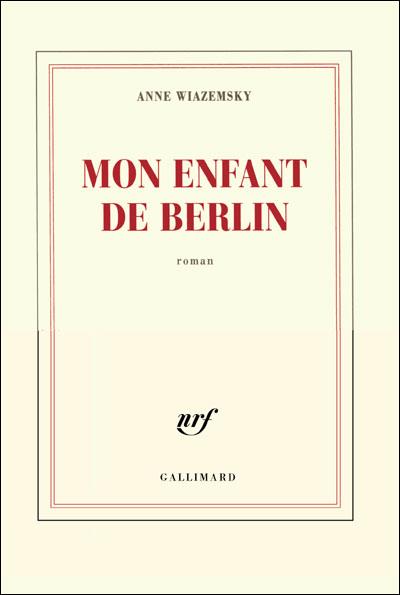 Anne Wiazemsky – Mon enfant de Berlin