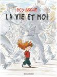 Pico Bogue, tome 1 : La vie et moi